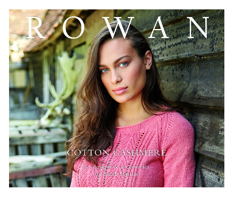 Rowan Cotton Cashmere - 11 designs for garments and accessories by Sarah Hatton